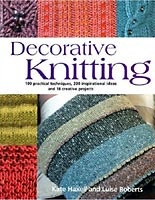 Decorative Knitting by Luise Roberts (&Kate Haxell)