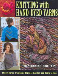Knitting With Hand-Dyed Yarns by Missy Burns