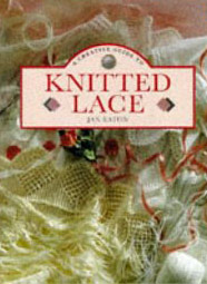 Creative Guide to Knitted Lace by Jan Eaton